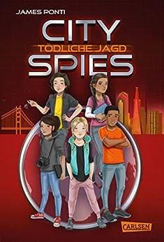 City Spies 2: Tödliche Jagd: Actionreicher Spionage-Thriller für Jugendliche (German Edition) by [James Ponti, Wolfram Ströle]