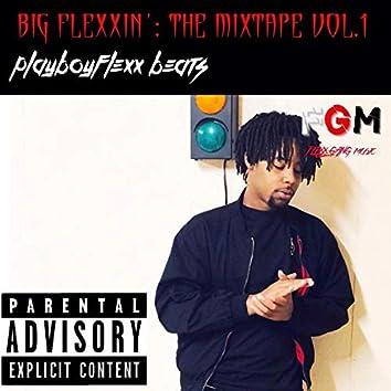 BIG Flexxin': The Mixtape, Vol. 1