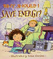 Why Should I Save Energy? (Why Should I?)