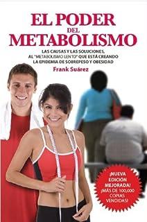 El Poder del Metabolismo- Sobre 500,000 Ejemplares Vendidos - Mas que una Dieta, un Estilo de Vida - Aprenda a Bajar de Peso Sin Pasar Hambre - Autor .