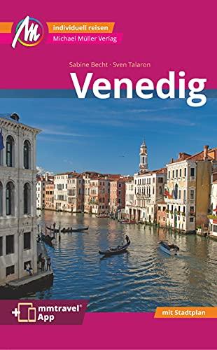 Venedig MM-City Reiseführer Michael Müller Verlag: Individuell reisen mit vielen praktischen Tipps. Inkl. Freischaltcode zur ausführlichen App mmtravel.com