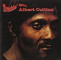 Truckin' with Albert Collins by Collins Albert (1992-05-13)