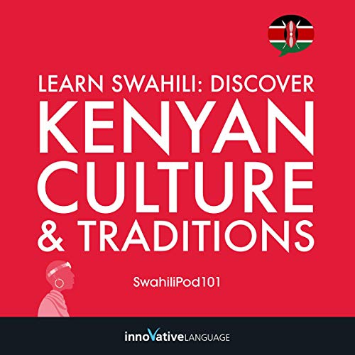 Learn Swahili     Discover Kenyan Culture & Traditions              By:                                                                                                                                 Innovative Language Learning LLC                               Narrated by:                                                                                                                                 Innovative Language Learning LLC                      Length: 3 hrs and 23 mins     Not rated yet     Overall 0.0