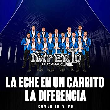 La Eche En Un Carrito / La Diferencia (Cover En Vivo)