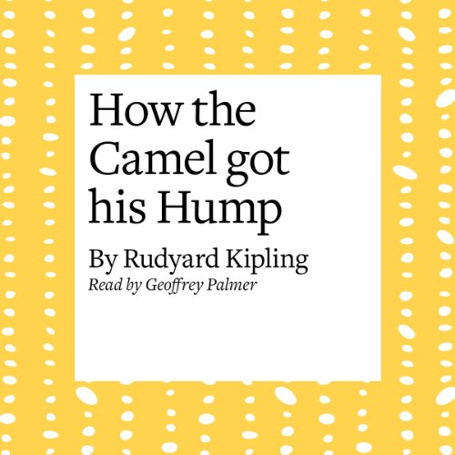 Page de couverture de How the Camel Got His Hump
