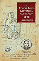 A Robert Louis Stevenson Companion: A Guide to the Novels, Essays and Short Stories (Literary Companions)