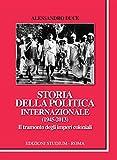 Storia della politica internazionale (1945-2013). Il tramonto degli imperi coloniali (Italian Edition)