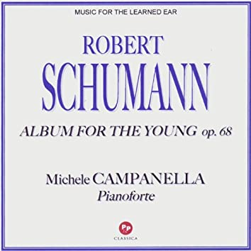 Robert SCHUMANN: Album For The Young - op. 68