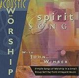 Vineyard Acoustic Worship : Spirit Song