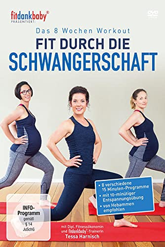 Das 8 Wochen Workout - Fit durch die Schwangerschaft - präsentiert von fitdankbaby
