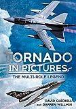 Tornado in Pictures: The Multi-Role Legend - David Gledhill