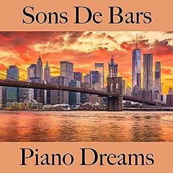 Sons De Bars: Piano Dreams - Les Meilleurs Sons Pour Se Détendre