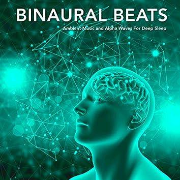 xBinaural Beats: Ambient Music and Alpha Waves For Deep Sleep