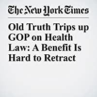 Old Truth Trips up GOP on Health Law: A Benefit Is Hard to Retract's image