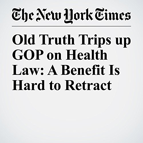 Old Truth Trips up GOP on Health Law: A Benefit Is Hard to Retract copertina
