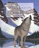 Croc-Blanc (Lectures de toujours) - Format Kindle - 6,49 €