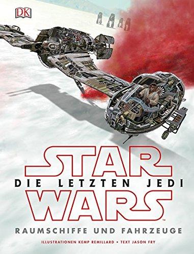 Star Wars™ Die letzten Jedi. Raumschiffe und Fahrzeuge
