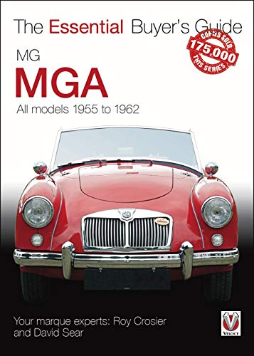 Compare Textbook Prices for MG MGA: All models 1955 to 1962 The Essential Buyer's Guide  ISBN 9781787116030 by Crosier, Roy,Sear, David