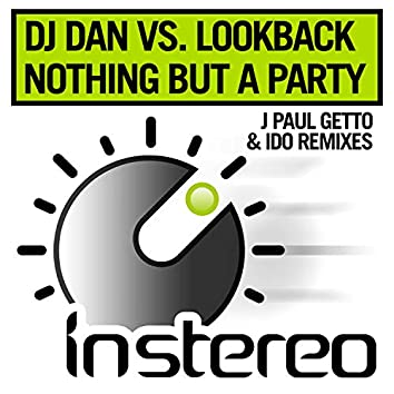 Nothing But A Party Remixes