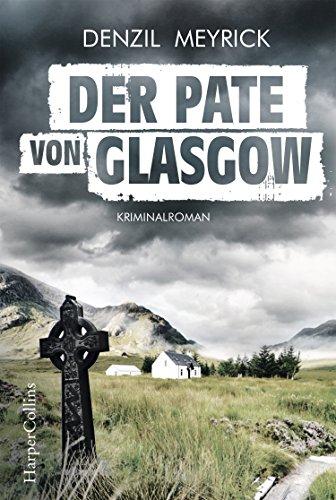 Der Pate von Glasgow: Kriminalroman (DCI Jim Daley 2)
