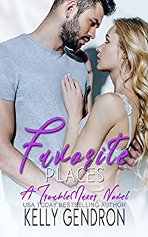 Favorite Places (A TroubleMaker Novel) by [Kelly Gendron]