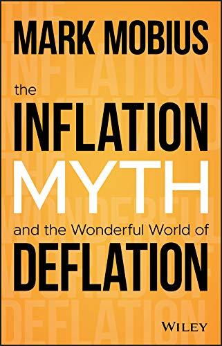 The Inflation Myth and the Wonderful World of Deflation (English Edition)