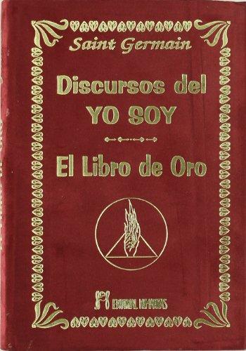 Discursos Del Yo Soy. El Libro De Oro -Terciopelo