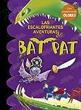 Las escalofriantes aventuras de Bat Pat by Atlantyca S. P. A.;Bat Pat(2009-11-01)...