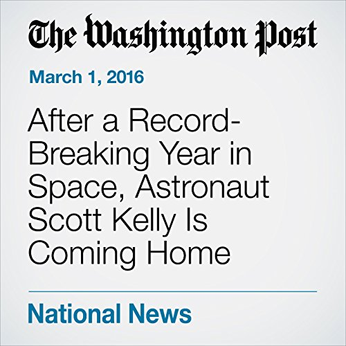 After a Record-Breaking Year in Space, Astronaut Scott Kelly Is Coming Home audiobook cover art