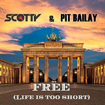 Free (Life Is Too Short) (Auferstanden aus Ruinen)