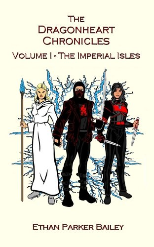 The Dragonheart Chronicles - The Imperial Isles