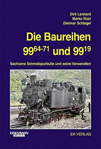 Die Baureihen 99.64-71 und 99.19: Sachsens Schmalspurbulle und seine Verwandten (EK-Baureihenbibliothek)