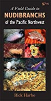 A Field Guide to Nudibranchs of the Pacific Northwest (Field Guide To... (Harbour Publishing))