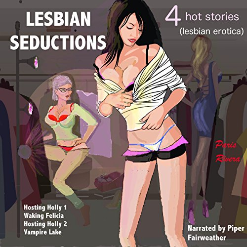 Lesbian Seductions - 4 Hot Stories Audiobook By Paris Rivera cover art