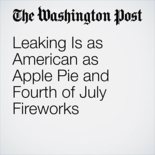 Leaking Is as American as Apple Pie and Fourth of July Fireworks copertina