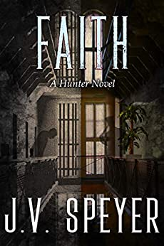 Faith: A Hunter Novel: Hunter: A Paranormal Romantic Suspense Series Book 3 by [J. V. Speyer, Bad Doggie Designs, Quiethouse Editing]