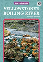 Yellowstone's Boiling River (Nature's Mysteries)