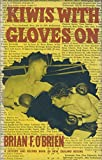 Kiwis with Gloves on. a History And Record Book of New Zealand Boxing.