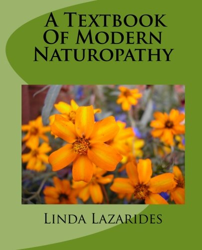 Compare Textbook Prices for A Textbook of Modern Naturopathy 1 Edition ISBN 9781450549929 by Lazarides, Linda