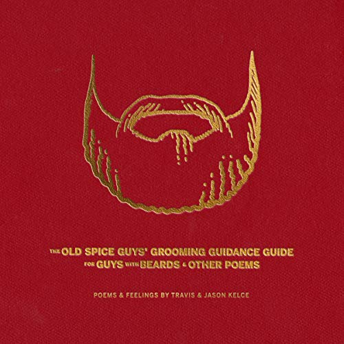 The Old Spice Guys' Grooming Guidance Guide for Guys with Beards & Other Poems audiobook cover art