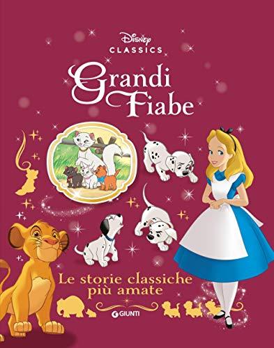 Le storie classiche più amate. Grandi fiabe Disney