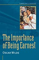 Oscar Wilde: 'The Importance of Being Earnest' (Cambridge Literature) by Oscar Wilde(1999-05-13)