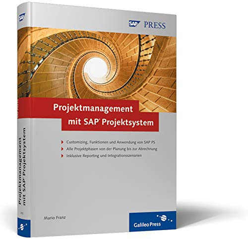 Projektmanagement mit SAP Projektsystem: Customizing, Integration und Anwendung von SAP PS (SAP PRESS)