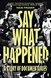 Fraser, N: Say What Happened - Nick Fraser