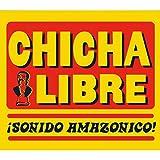¡Sonido Amazonico! von Chicha Libre