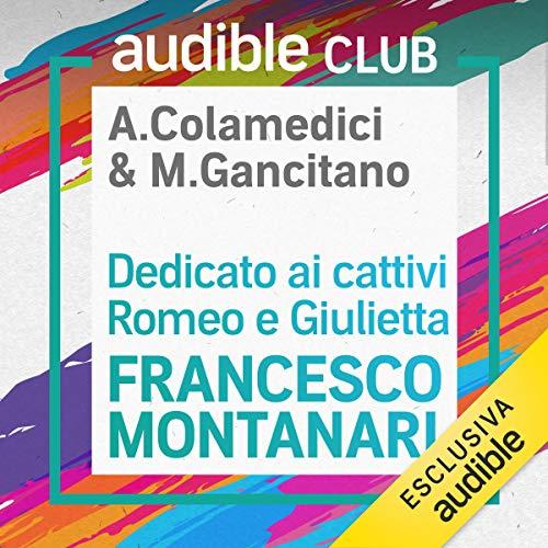 Dedicato ai cattivi - Romeo e Giulietta: Audible Club - Seconda stagione 1