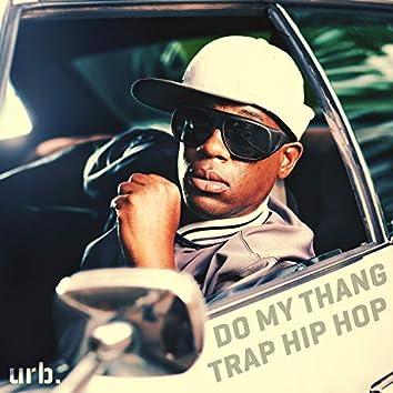 Do My Thang - Trap Hip Hop