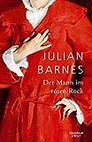 Der Mann im roten Rock von Julian Barnes