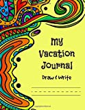 My Vacation Journal, Draw & Write: Large Kid's Travel Journal, Vacation Draw & Write Journal, Colorful Yellow Trip Notebook, Creative Panel Sketch with Story Writing