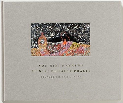 Von Niki Mathews zu Niki de Saint Phalle: Gemälde der 1950er Jahre (Sprengel Museum Hannover, 11. Dezember 2002 bis 27. April 2003)